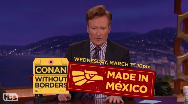 Conan will be Made in Mexico!